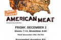 Queens Premiere of American Meat!
